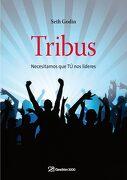 Tribus: Necesitamos que tú nos Lideres - Seth Godin - Gestión 2000