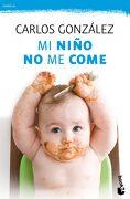 Mi Niño no me Come - Carlos González - Booket