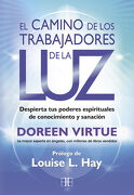 El Camino de los Trabajadores de la luz: Despierta tus Poderes Espirituales de Conocimiento y Sanación - Doreen Virtue - Arkano Books
