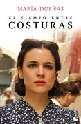 El Tiempo Entre Costuras - María Dueñas - Booket