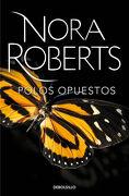 Polos Opuestos - Nora Roberts - Debolsillo