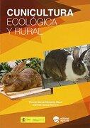 Cunicultura Ecologica y Rural - Carmelo-Víctor García Romero,Vicente García-Menacho Osset - Editorial Agrícola