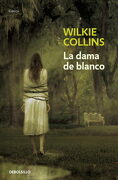 La Dama de Blanco - Wilkie Collins - Debolsillo