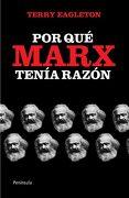 Por qué Marx Tenía Razón - Terry Eagleton - Ediciones Península