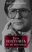 Belisario Velasco. Esta Historia. Es mi Historia - Belisario Velasco - Catalonia