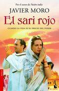 El Sari Rojo. Cuando la Vida es el Precio del Poder (Edición de Bolsillo) - Javier Moro - Booket