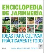 Enciclopedia de la Jardineria: Ideas Para Cultivar Practicamente Todo (libro en CastellanoPáginas: 448Encuadernación: Cartone) - Zia Allaway,Lia Leendertz - Blume