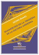 Diagnóstico de la Tragedia de la Cultura Moderna (Biblioteca Filosófica) - Simmel Georg - Ediciones Espuela De Plata