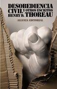 Desobediencia civil y otros escritos - Henry D. Thoreau - Alianza Editorial