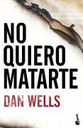 No Quiero Matarte - Dan Wells - Booket