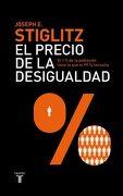 El Precio de la Desigualdad: El 1 % de la Población Tiene lo que el 99 % Necesita (Taurus Pensamiento) - Joseph E. Stiglitz - Taurus
