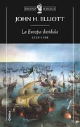 La Europa Dividida (1559-1598) - John H. Elliot - Booket