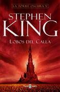 Lobos del Calla (la Torre Oscura v) (Exitos) - Stephen King - Plaza & Janes