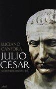 Julio César. Un Dictador Democrático - Luciano Canfora - Ariel