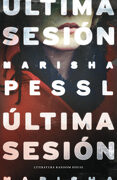 Última Sesión (Literatura Random House) - Marisha Pessl - Literatura Random House