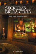 Secretos de una Bruja Celta - Rosa María Alonso Ferragud - Edicións Xerais