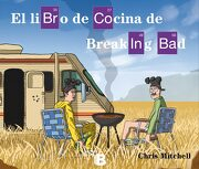 El Libro de Cocina de Breaking bad - Chris Mitchell - Ediciones B