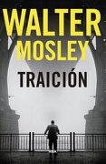Traición - Walter Mosley - Rba