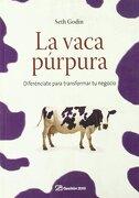 La Vaca Púrpura: Diferénciate Para Transformar tu Negocio - Seth Godin - Gestión 2000