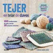 Tejer en Telar de Clavos - Florencia Campos Correa - Blume