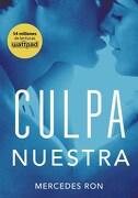 Culpa Nuestra  ( Libro 3 de la Serie Culpables ) - Ron Mercedes - Montena