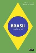 Brasil. Una Biografia - Lilia Schwarcz Y Heloisa Starling - Debate