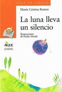 Luna Lleva un Silencio la    Naranja - María Cristina Ramos - Aique