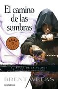El Camino de las Sombras (el Ángel de la Noche 1) (Best Seller) - Brent Weeks - Debolsillo
