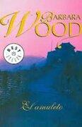 Amuleto, el (Debolsillo) - Barbara Wood - Debolsillo