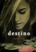 Destino (Eternidad 6) - Alyson Noël - Montena