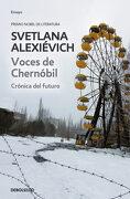 Voces de Chernóbil: Crónica del Futuro (Ensayo (Debolsillo)) - Svetlana Alexievitch - Debolsillo