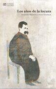 Los Años de la Locura - Franz Overbeck,Franziska Nietzsche - Hermida Editores S.L.