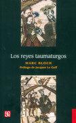 Los Reyes Taumaturgos - Marc Bloch - Fondo De Cultura Económica