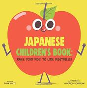 Japanese Children's Book: Raise Your Kids to Love Vegetables! (libro en inglés)