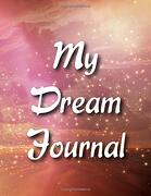 Beauty Dream Journal: A Dream Diary With Prompts to Help you Track Your Dreams, Their Meanings, and Your Interpretations (libro en inglés)