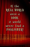 If the Real World Were a Book, it Would Never Find a Publisher!  Blank Journal and Musical Theater Quote (libro en inglés)