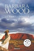 La Tierra Dorada - Barbara Wood - Debolsillo
