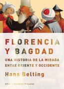 Florencia y Bagdad: Una Historia de la Mirada Entre Oriente y Occidente (Estudios Visuales) - Hans Belting - Akal