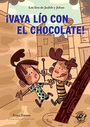Vaya lío con el Chocolate! - Ester Ferran Nacher - Editorial El Pirata