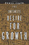Infinite Desire for Growth: The Making of Economic Miracles Through Production, Governance, and Skills (libro en Inglés) - Daniel Cohen - Princeton University Press