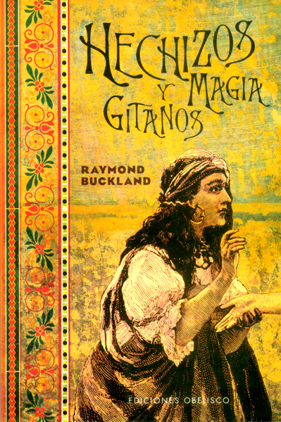 Hechizos y magia gitanos (magia y ocultismo); raymond buckland