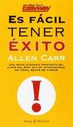 Es Facil Tener Exito - Allen Carr - Espasa