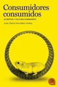 Consumidores Consumidos - Juan Mª Gonzalez-Anleo - Khaf (Edelvives)