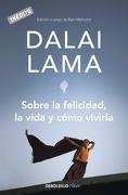 Sobre la Felicidad, la Vida y Cómo Vivirla - Dalai Lama - Debolsillo