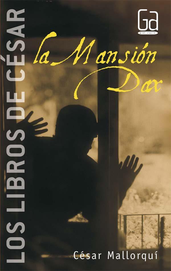 La mansion dax / the mansion dax; cesar mallorqui