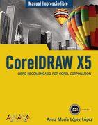 Coreldraw x5 (Manuales Imprescindibles) - Anna María López López - Anaya Multimedia