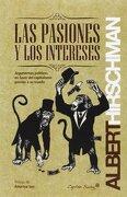 Las pasiones y los intereses - Albert O Hirschman - Capitan Swing S.l