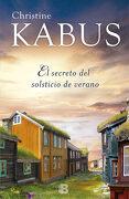 El Secreto del Solsticio de Verano - Christine Kabus - Ediciones B