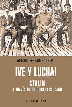 portada Ve y Lucha!  Stalin a Través de su Círculo Lejano