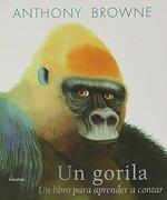 Un Gorila: Un Libro Para Aprender a Contar (libro en gallego) - Anthony Browne - Kalandraka Editora